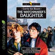 Audio%20CD%3A%20Corrie%20ten%20Boom%3A%20The%20Watchmaker%27s%20Daughter