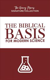 The%20Biblical%20Basis%20for%20Modern%20Science%20%28The%20Henry%20Morris%20Signature%20Collection%29