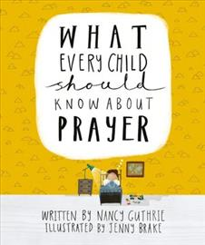 What%20Every%20Child%20Should%20Know%20About%20Prayer